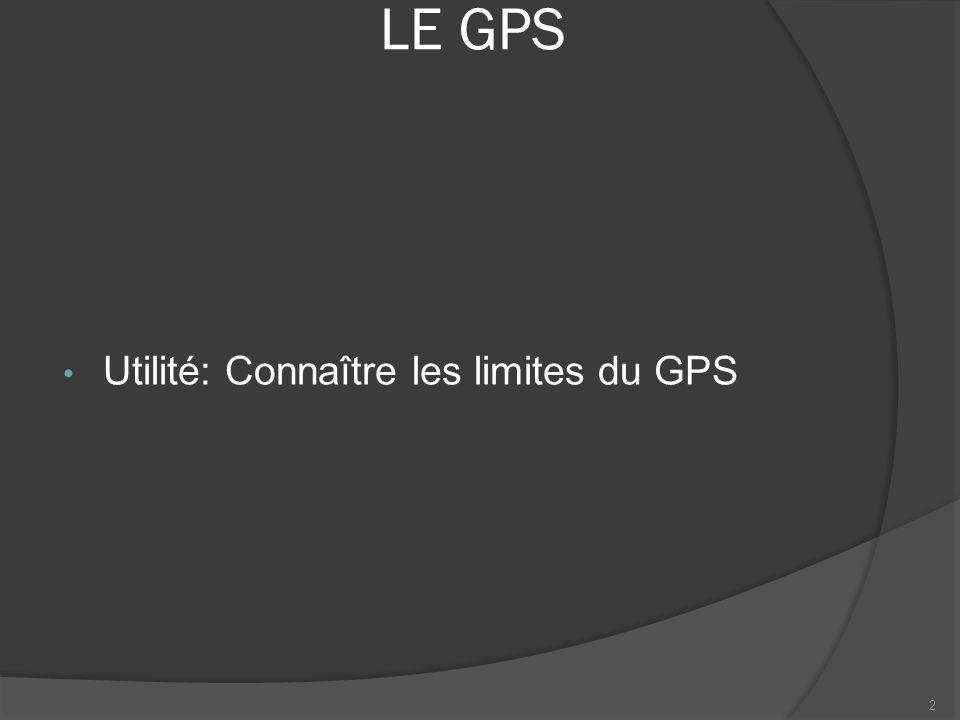 LE GPS Utilité: Connaître les limites du GPS 2