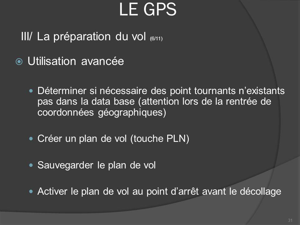LE GPS Utilisation avancée Déterminer si nécessaire des point tournants nexistants pas dans la data base (attention lors de la rentrée de coordonnées