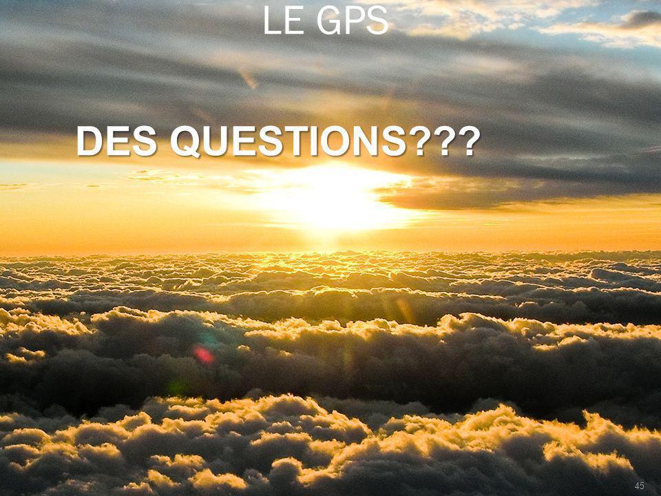 LE GPS 45 DES QUESTIONS???