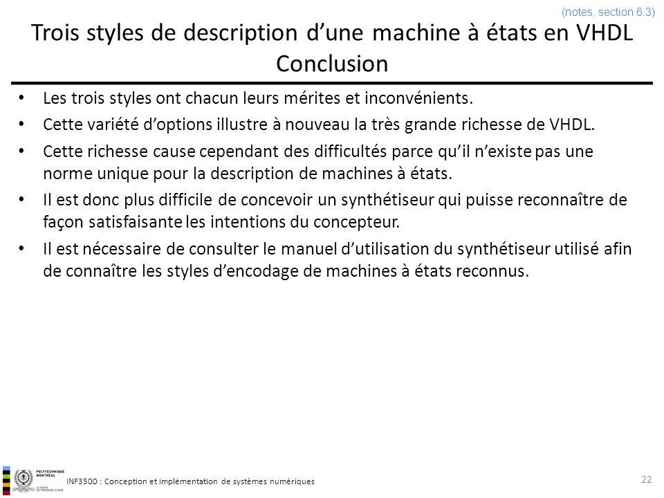 INF3500 : Conception et implémentation de systèmes numériques Trois styles de description dune machine à états en VHDL Conclusion Les trois styles ont