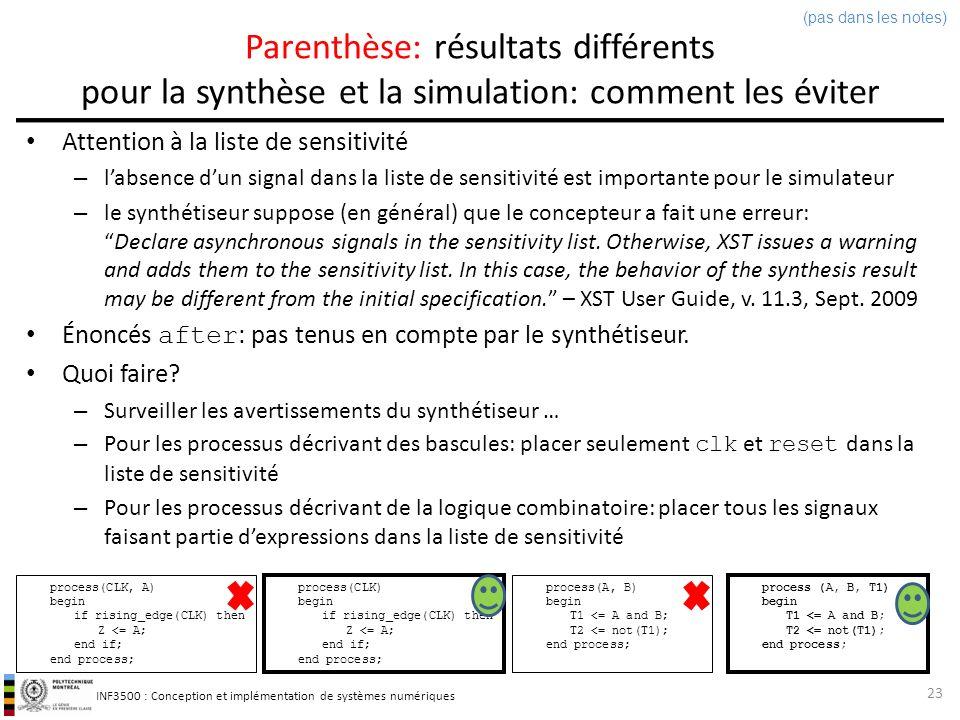 INF3500 : Conception et implémentation de systèmes numériques Parenthèse: résultats différents pour la synthèse et la simulation: comment les éviter A