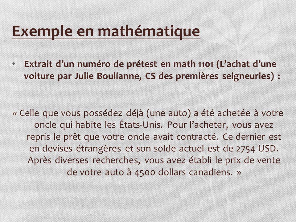 Exemple en mathématique Extrait dun numéro de prétest en math 1101 (Lachat dune voiture par Julie Boulianne, CS des premières seigneuries) : « Celle q