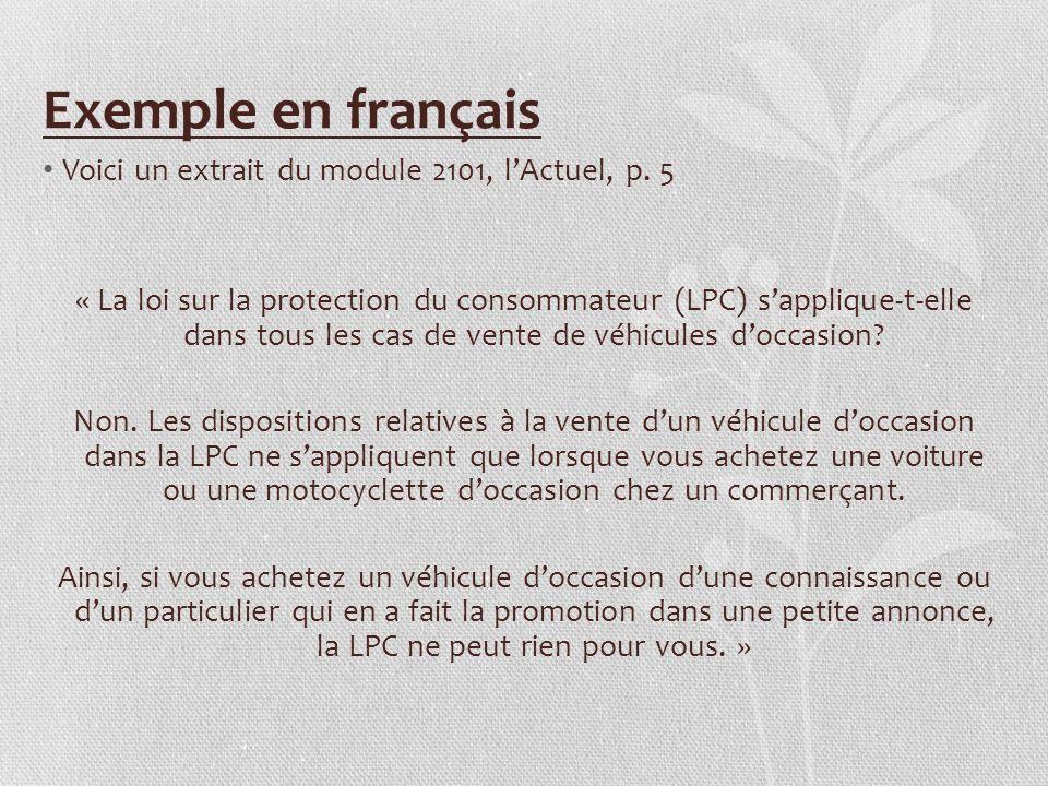 Exemple en français Voici un extrait du module 2101, lActuel, p. 5 « La loi sur la protection du consommateur (LPC) sapplique-t-elle dans tous les cas
