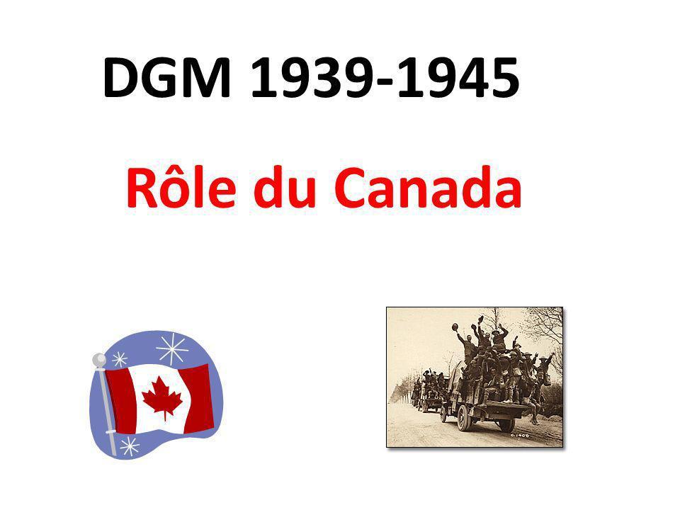 Rôle du Canada DGM 1939-1945