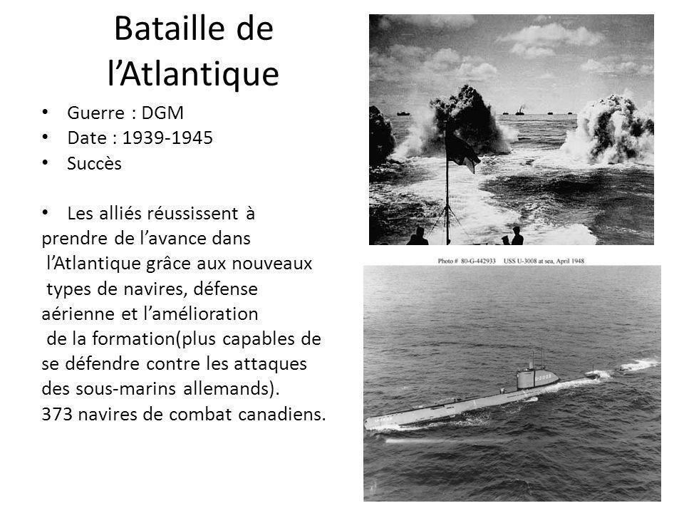 Bataille de lAtlantique Guerre : DGM Date : 1939-1945 Succès Les alliés réussissent à prendre de lavance dans lAtlantique grâce aux nouveaux types de