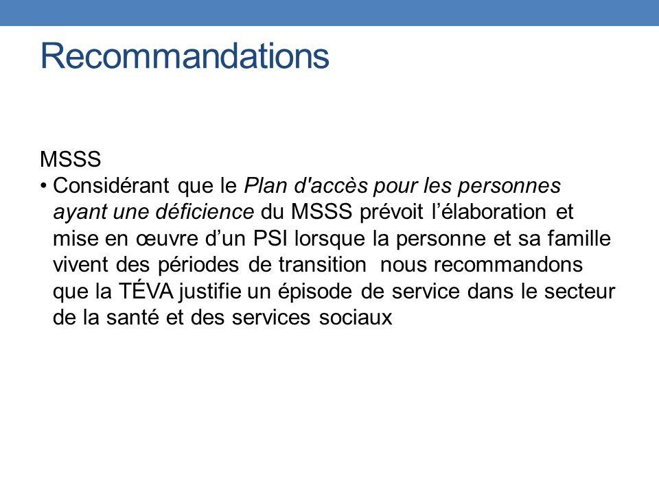 Recommandations MSSS Considérant que le Plan d'accès pour les personnes ayant une déficience du MSSS prévoit lélaboration et mise en œuvre dun PSI lor