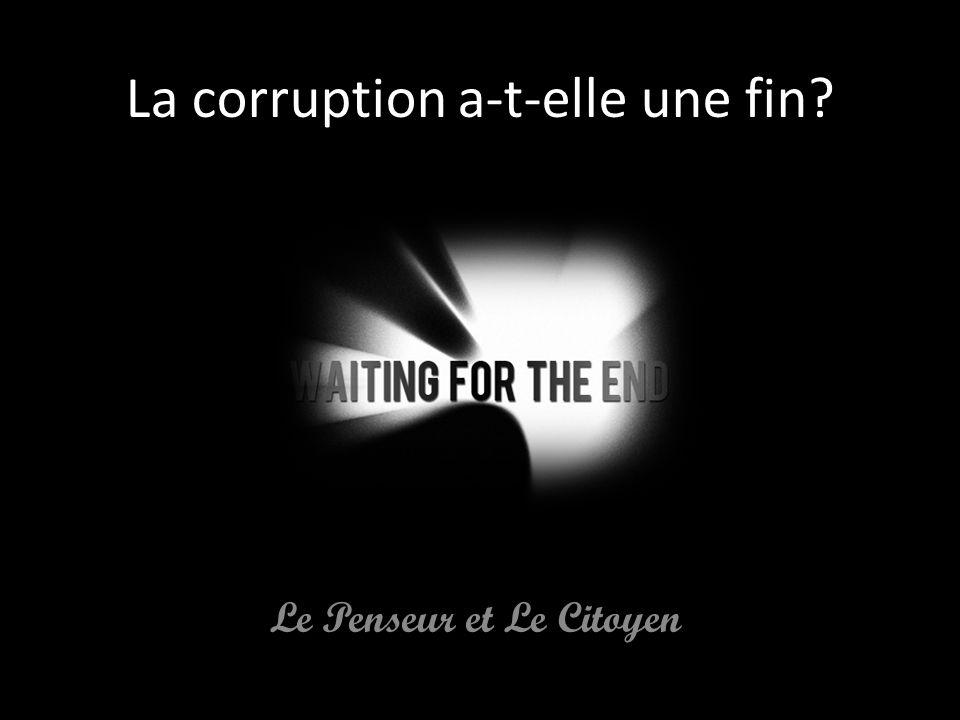 La corruption a-t-elle une fin? Le Penseur et Le Citoyen