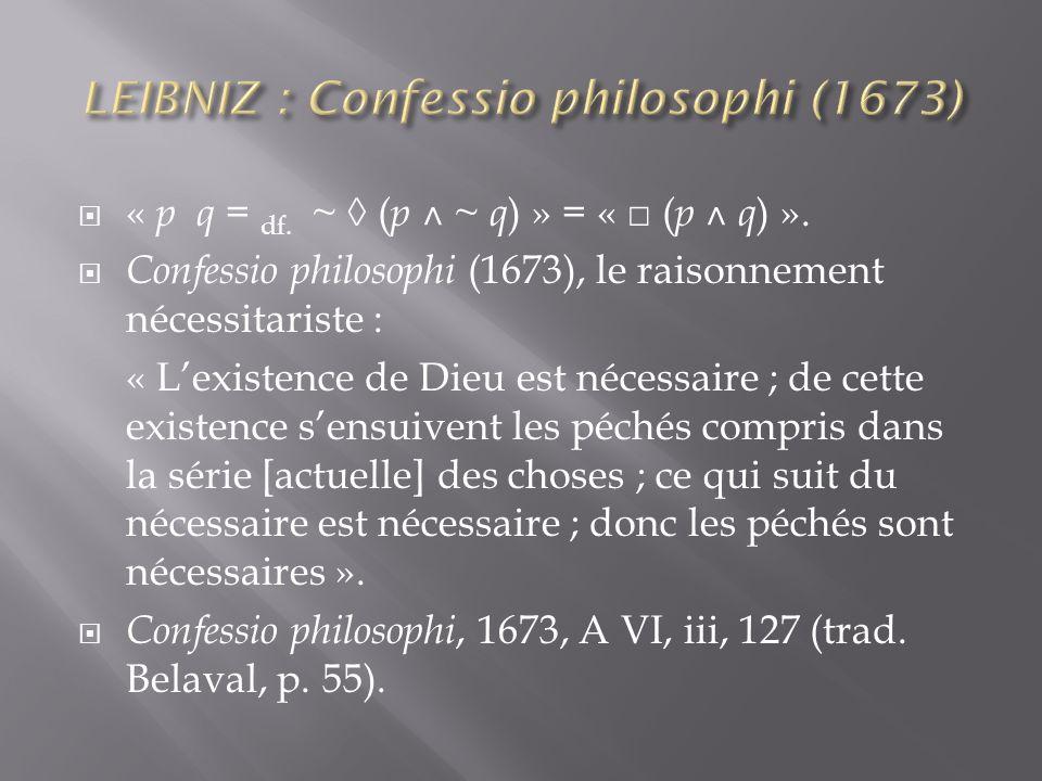 « p q = df. ~ ( p ˄ ~ q ) » = « ( p ˄ q ) ».