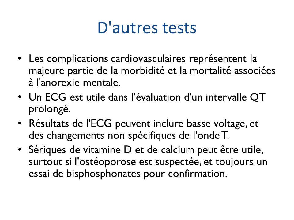 D'autres tests Les complications cardiovasculaires représentent la majeure partie de la morbidité et la mortalité associées à l'anorexie mentale. Un E
