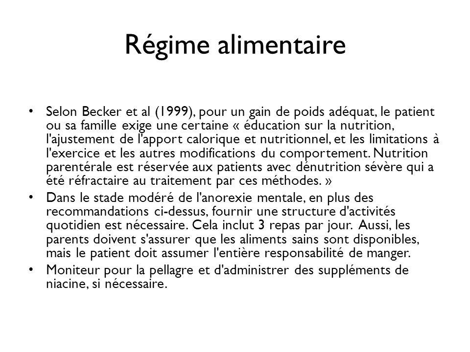 Régime alimentaire Selon Becker et al (1999), pour un gain de poids adéquat, le patient ou sa famille exige une certaine « éducation sur la nutrition,