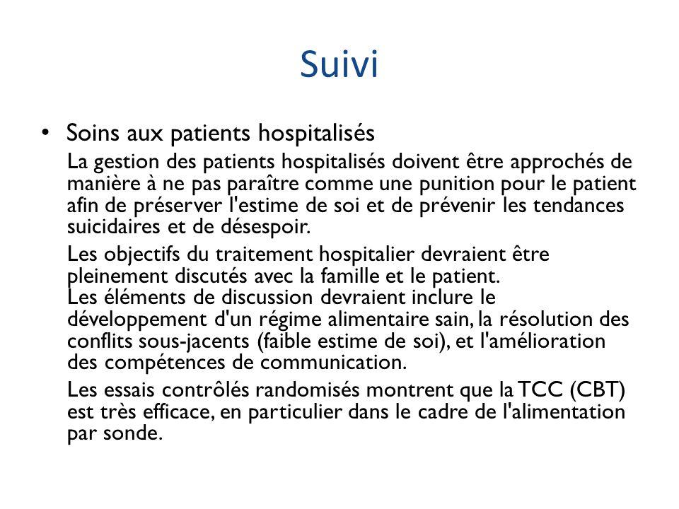 Suivi Soins aux patients hospitalisés La gestion des patients hospitalisés doivent être approchés de manière à ne pas paraître comme une punition pour