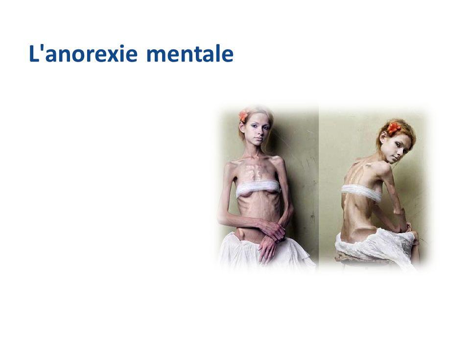 Introduction L anorexie mentale est un trouble alimentaire caractérisé par une perte de poids d au moins 15% du poids corporel prévu, une peur dévastatrice de gain de poids, habitudes alimentaires qui empêchent la prise de poids, et une perturbation dans la manière dont le poids corporel et la forme sont expérimentés.
