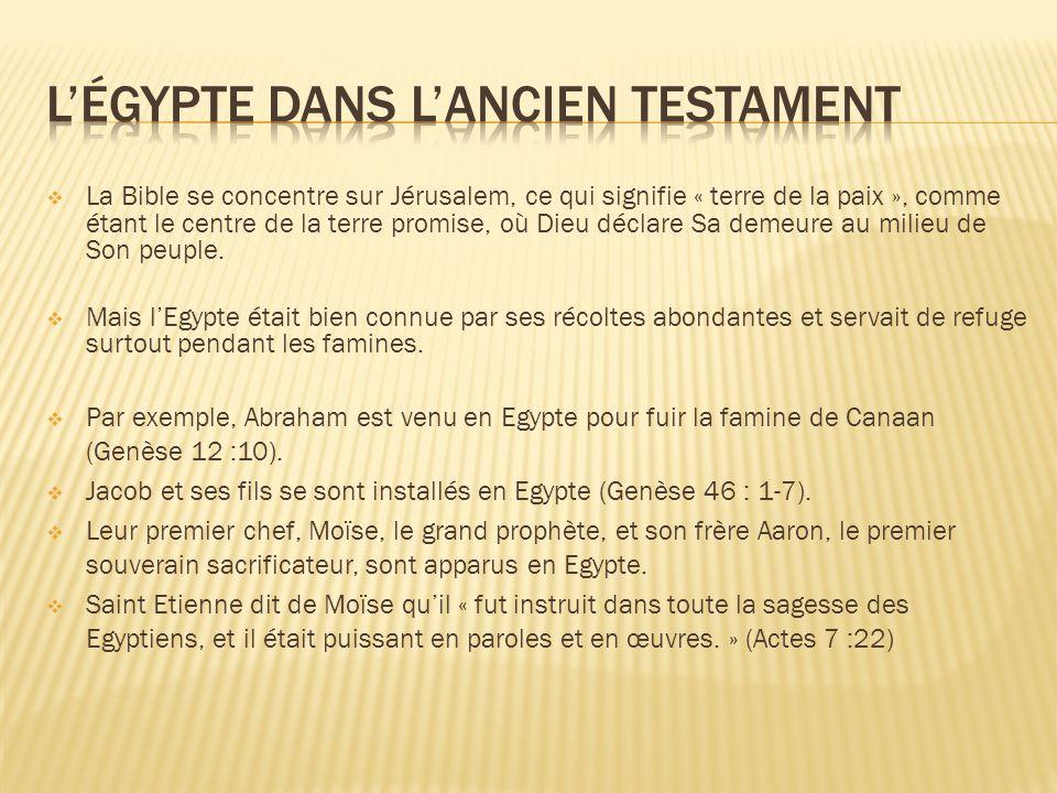Plusieurs prophètes ont annoncé la venue de la Sainte famille en Egypte : Osée : « Jappelai mon fils hors dEgypte.