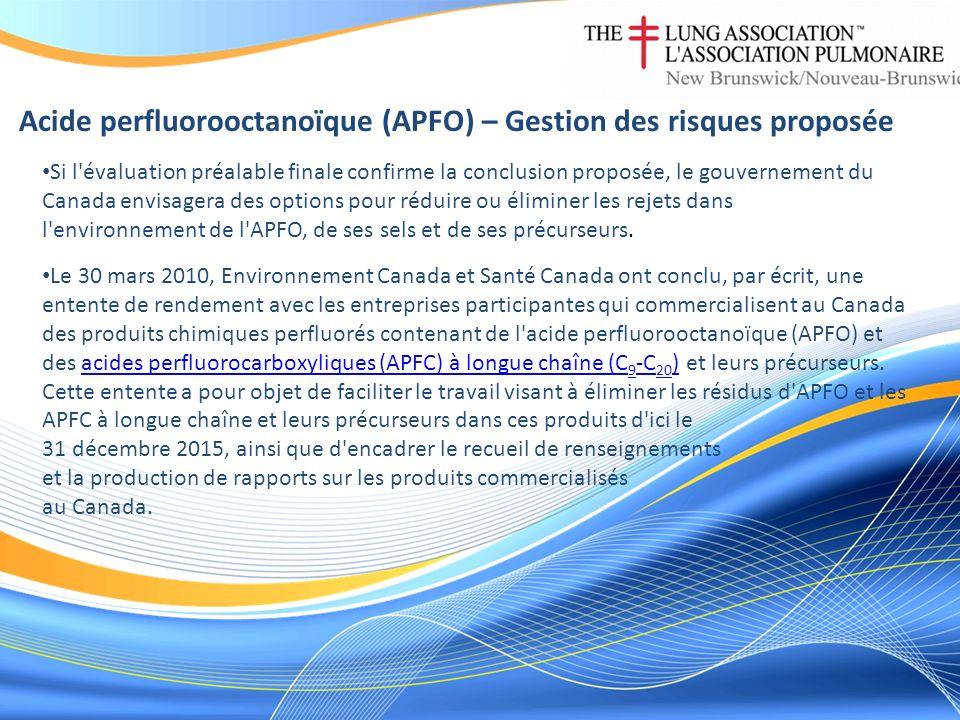 Acide perfluorooctanoïque (APFO) – Gestion des risques proposée Si l évaluation préalable finale confirme la conclusion proposée, le gouvernement du Canada envisagera des options pour réduire ou éliminer les rejets dans l environnement de l APFO, de ses sels et de ses précurseurs.