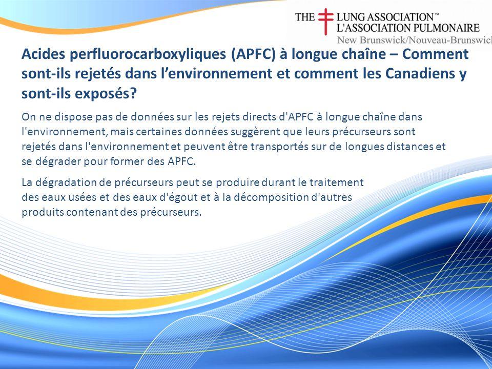 Acides perfluorocarboxyliques (APFC) à longue chaîne – Comment sont-ils rejetés dans lenvironnement et comment les Canadiens y sont-ils exposés? On ne