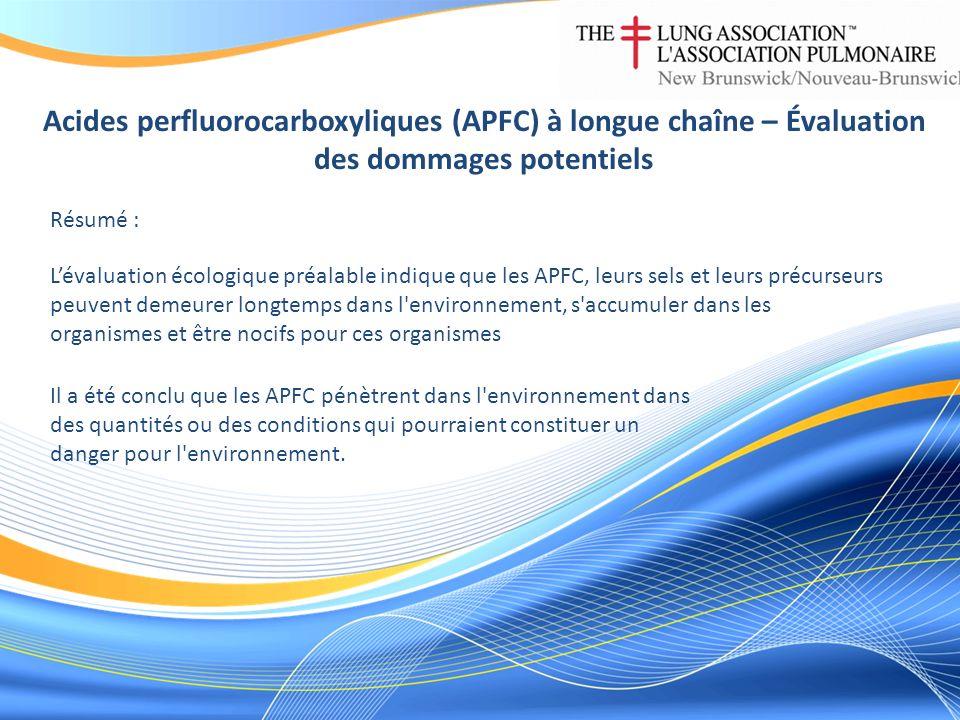 Acides perfluorocarboxyliques (APFC) à longue chaîne – Évaluation des dommages potentiels Résumé : Lévaluation écologique préalable indique que les AP