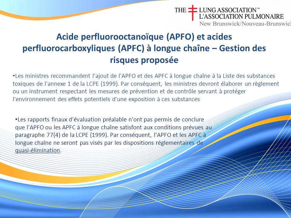 Acide perfluorooctanoïque (APFO) et acides perfluorocarboxyliques (APFC) à longue chaîne – Gestion des risques proposée Les ministres recommandent l ajout de l APFO et des APFC à longue chaîne à la Liste des substances toxiques de l annexe 1 de la LCPE (1999).