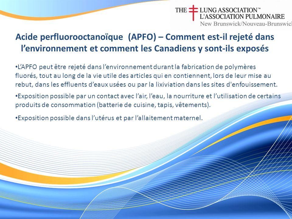 Acide perfluorooctanoïque (APFO) – Comment est-il rejeté dans lenvironnement et comment les Canadiens y sont-ils exposés LAPFO peut être rejeté dans l