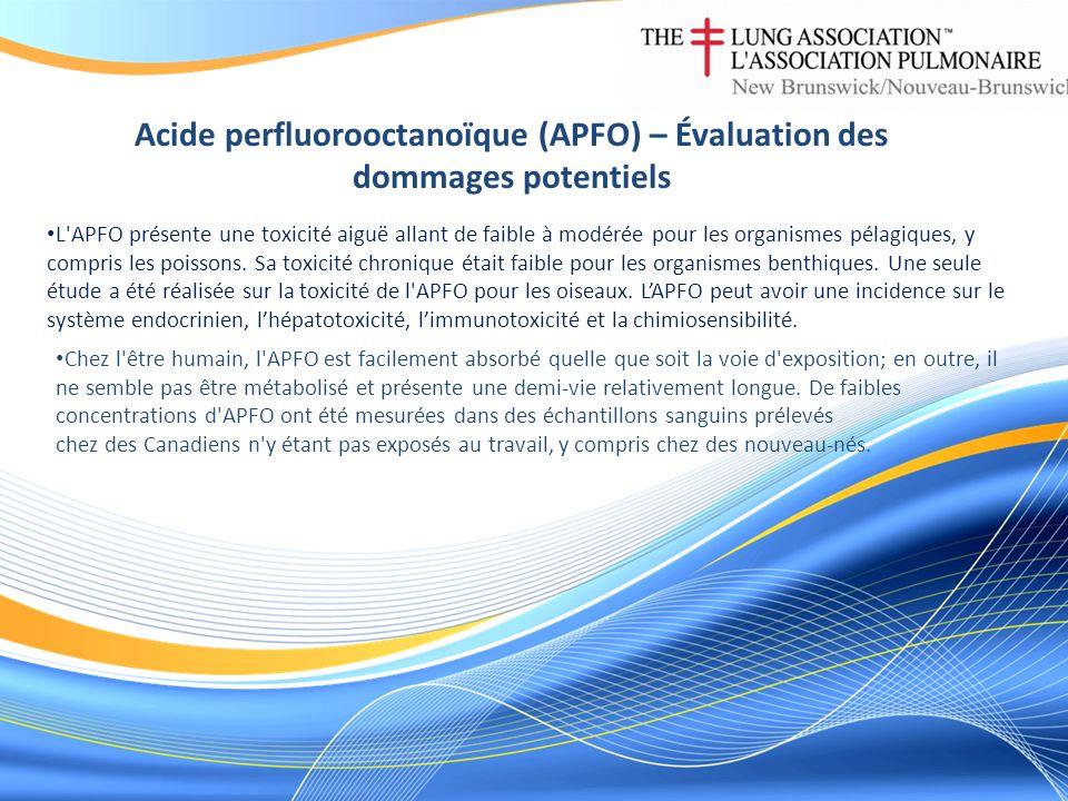 Acide perfluorooctanoïque (APFO) – Évaluation des dommages potentiels L APFO présente une toxicité aiguë allant de faible à modérée pour les organismes pélagiques, y compris les poissons.