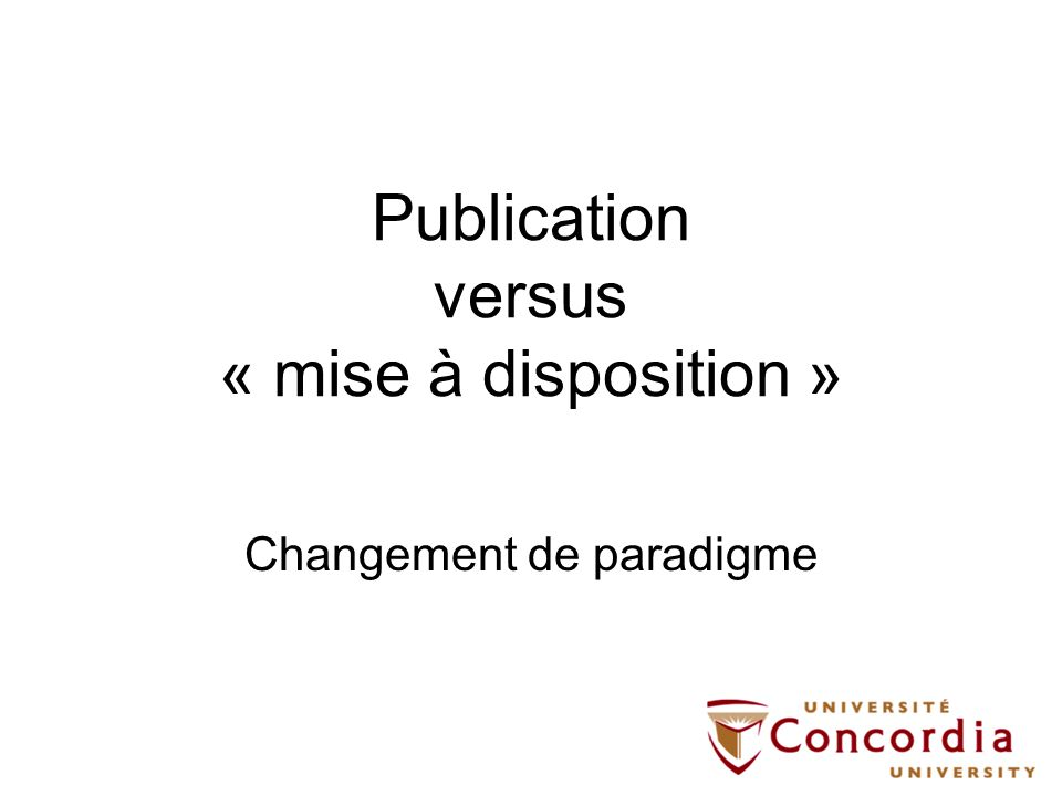 Publication versus « mise à disposition » Changement de paradigme