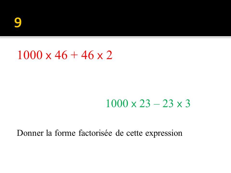 4 x ( 9 – 5) 9 x ( 4 – 3) Donner lécriture développée de lexpression suivante: