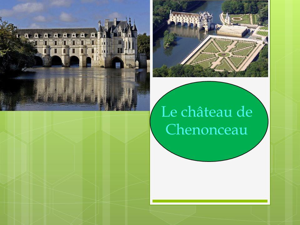 . Le château de Chenonceau