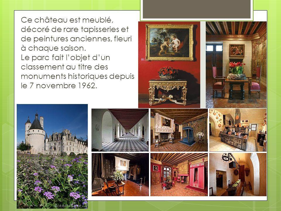 Ce château est meublé, décoré de rare tapisseries et de peintures anciennes, fleuri à chaque saison. Le parc fait lobjet dun classement au titre des m