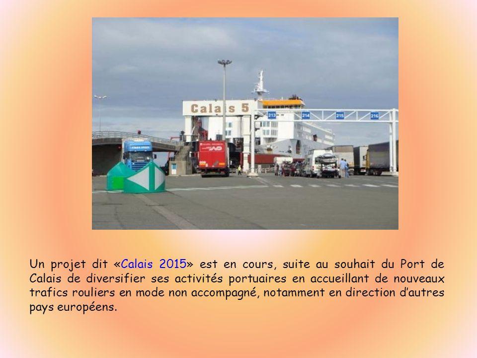 Un projet dit «Calais 2015» est en cours, suite au souhait du Port de Calais de diversifier ses activités portuaires en accueillant de nouveaux trafic
