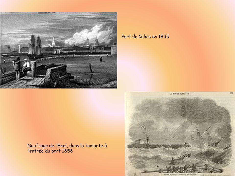 Port de Calais en 1835 Naufrage de lExel, dans la tempete à lentrée du port 1858