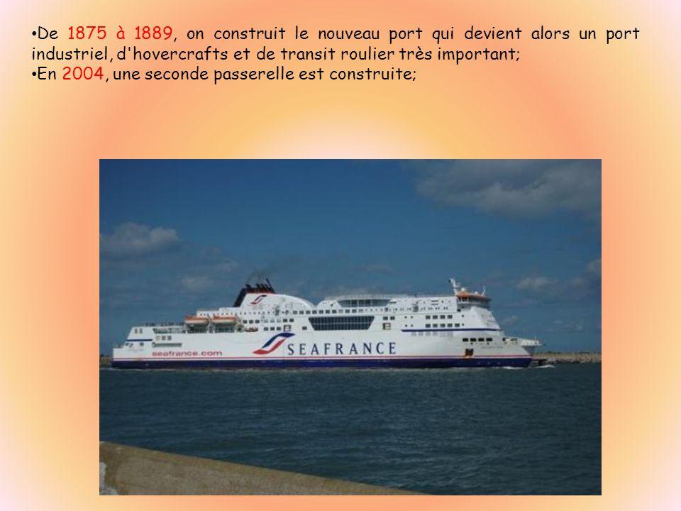 De 1875 à 1889, on construit le nouveau port qui devient alors un port industriel, d'hovercrafts et de transit roulier très important; En 2004, une se