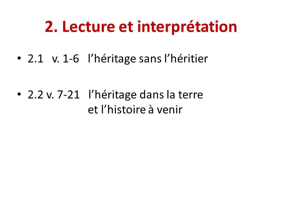 2. Lecture et interprétation 2.1 v. 1-6 lhéritage sans lhéritier 2.2 v.