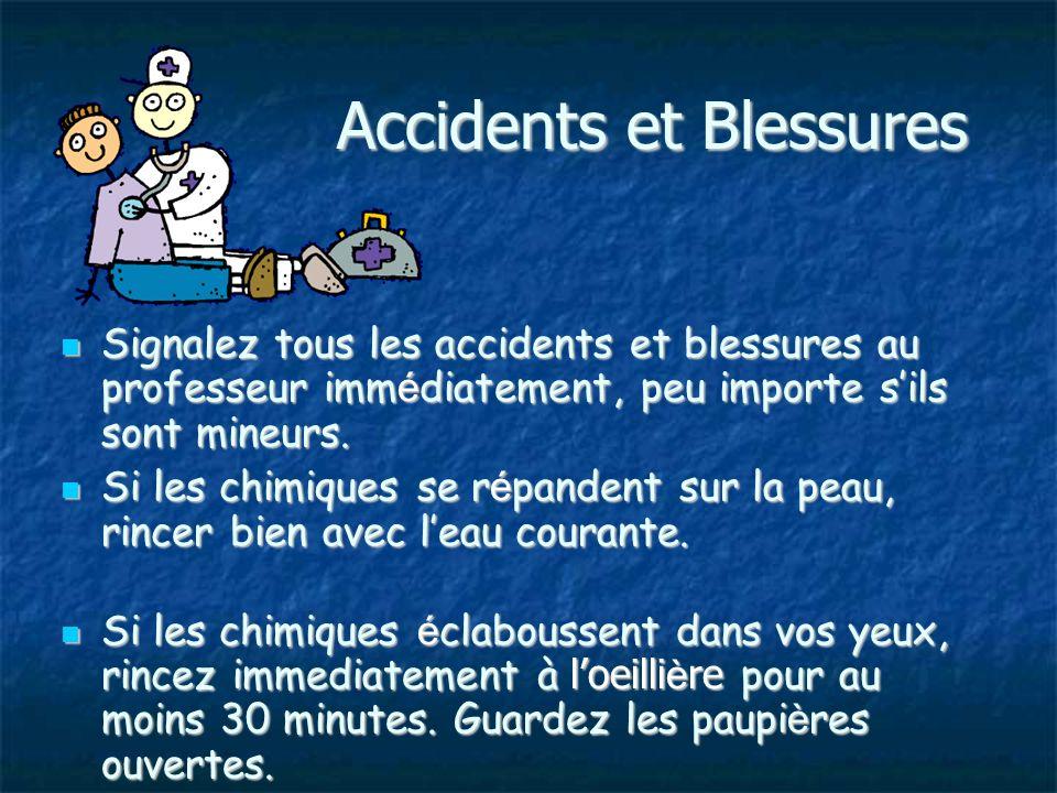 Accidents et Blessures Signalez tous les accidents et blessures au professeur imm é diatement, peu importe sils sont mineurs.
