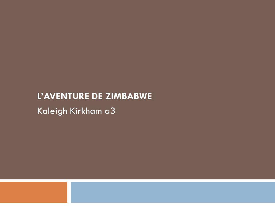 LAVENTURE DE ZIMBABWE Kaleigh Kirkham a3