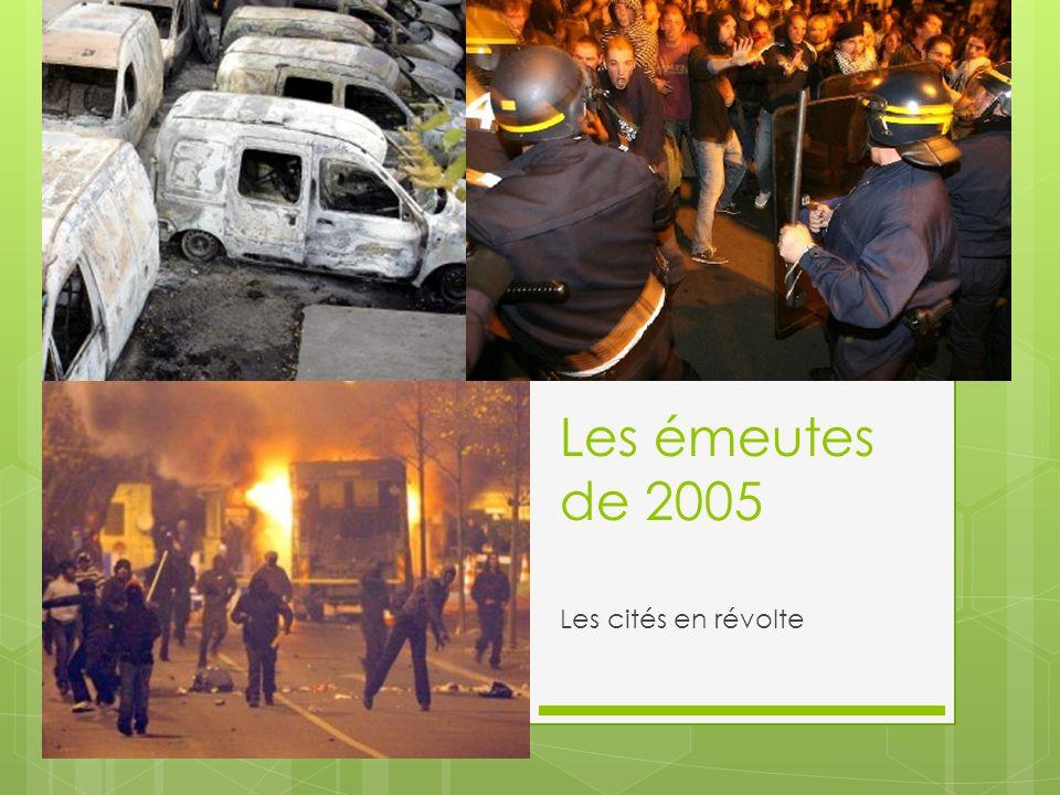 Les émeutes de 2005 Les cités en révolte