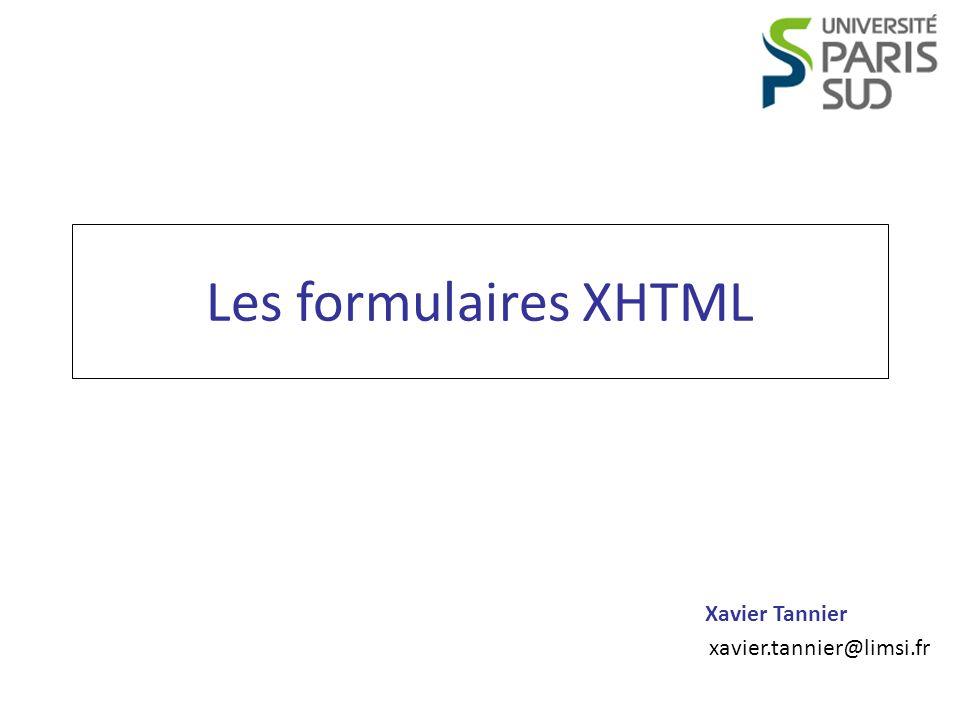 Xavier Tannier xavier.tannier@limsi.fr Les formulaires XHTML