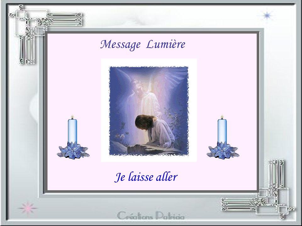 Message Lumière Je laisse aller