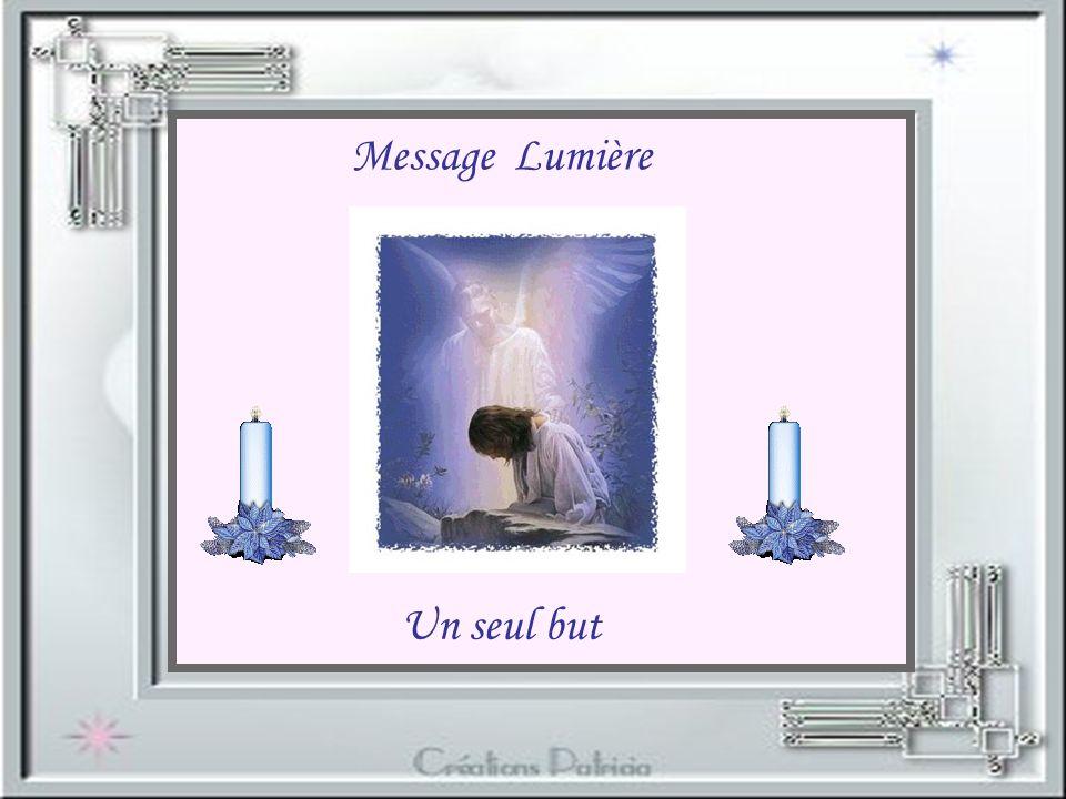 Message Lumière Un seul but