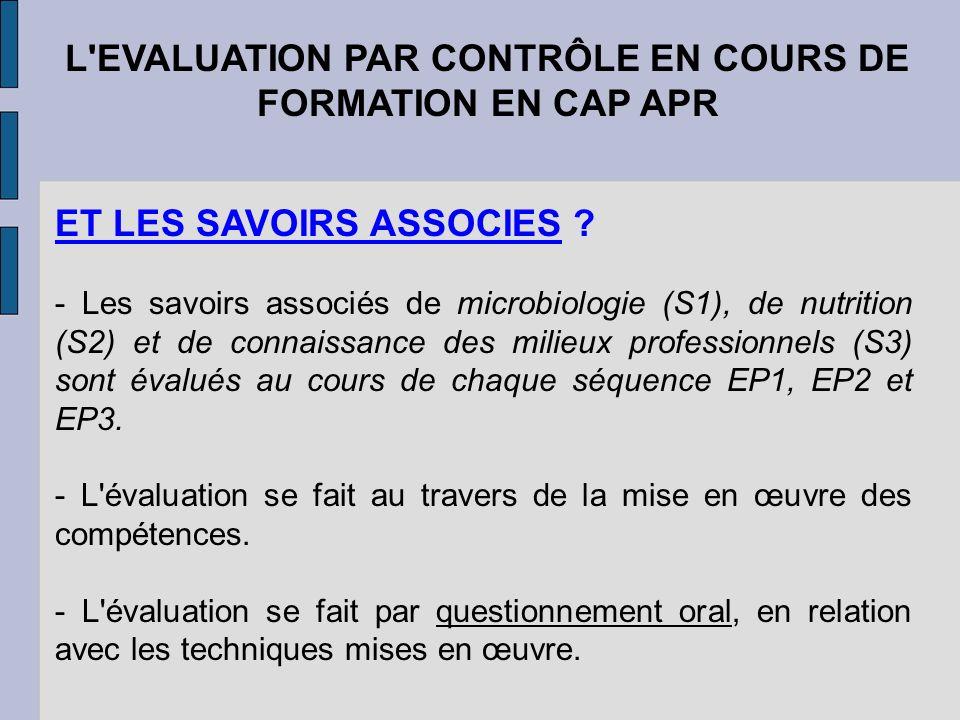 L'EVALUATION PAR CONTRÔLE EN COURS DE FORMATION EN CAP APR ET LES SAVOIRS ASSOCIES ? - Les savoirs associés de microbiologie (S1), de nutrition (S2) e