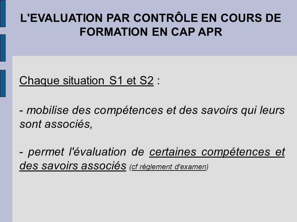L EVALUATION PAR CONTRÔLE EN COURS DE FORMATION EN CAP APR S1 L EVALUATION EN CENTRE DE FORMATION
