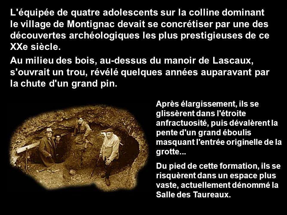 L'équipée de quatre adolescents sur la colline dominant le village de Montignac devait se concrétiser par une des découvertes archéologiques les plus