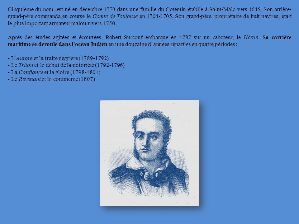 Cinquième du nom, est né en décembre 1773 dans une famille du Cotentin établie à Saint-Malo vers 1645. Son arrière- grand-père commanda en course le C