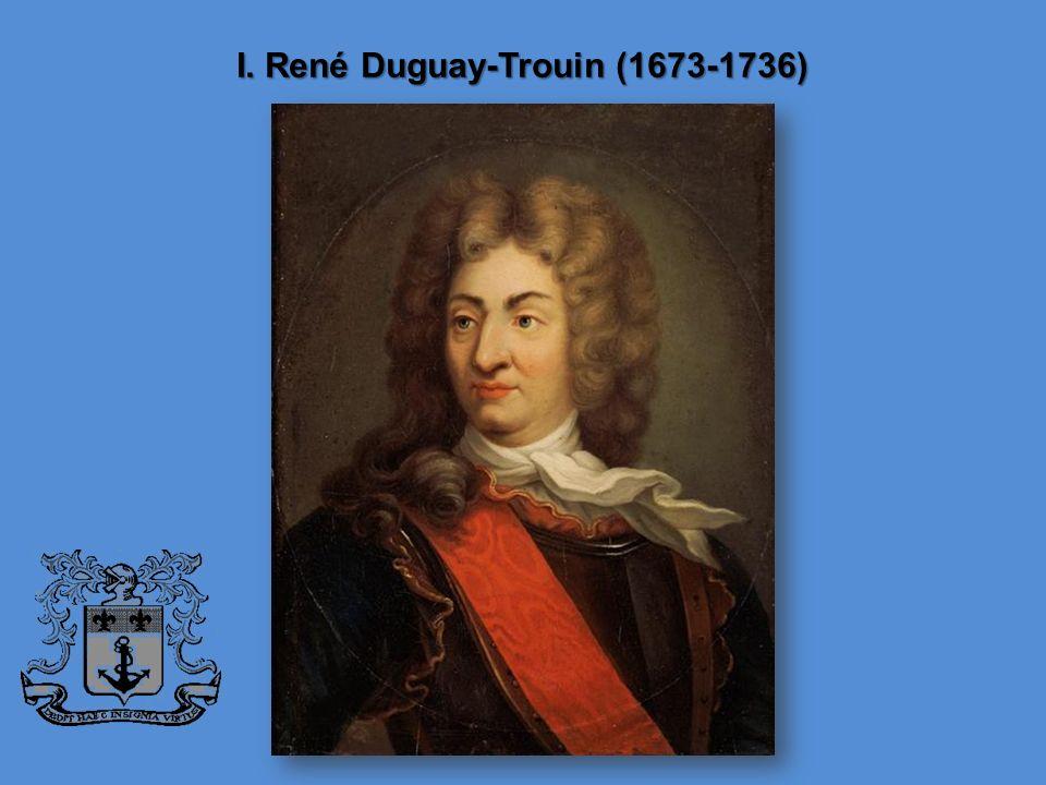 I. René Duguay-Trouin (1673-1736)