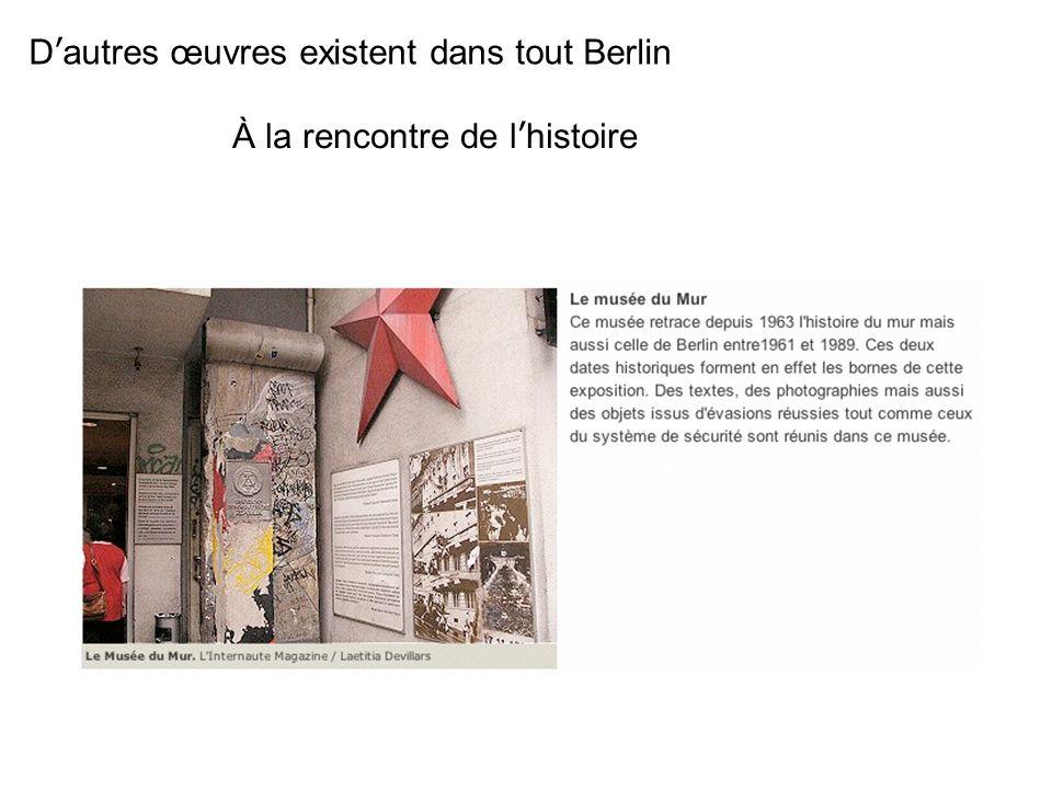 Dautres œuvres existent dans tout Berlin À la rencontre de lhistoire