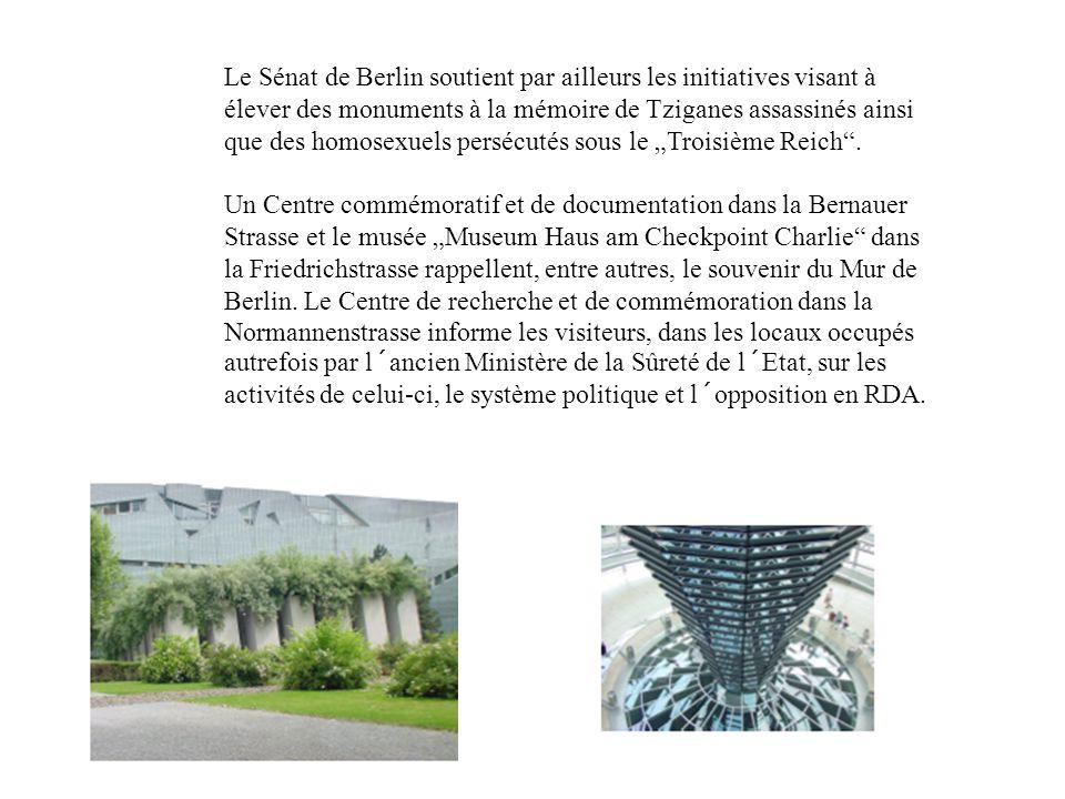 Le Sénat de Berlin soutient par ailleurs les initiatives visant à élever des monuments à la mémoire de Tziganes assassinés ainsi que des homosexuels p