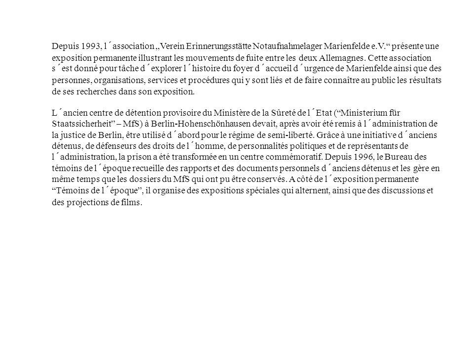 Depuis 1993, l´association Verein Erinnerungsstätte Notaufnahmelager Marienfelde e.V. présente une exposition permanente illustrant les mouvements de