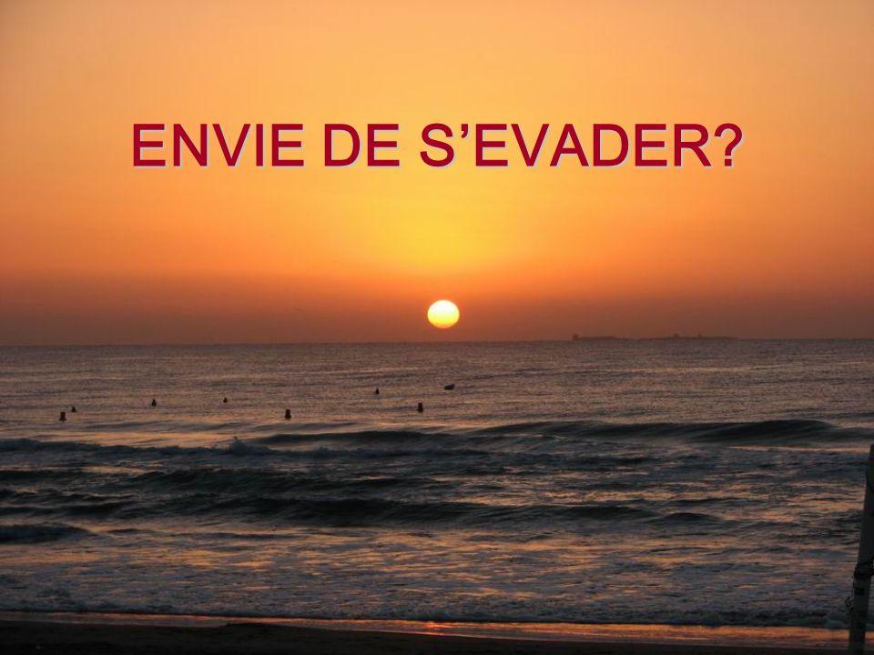 ENVIE DE SEVADER?