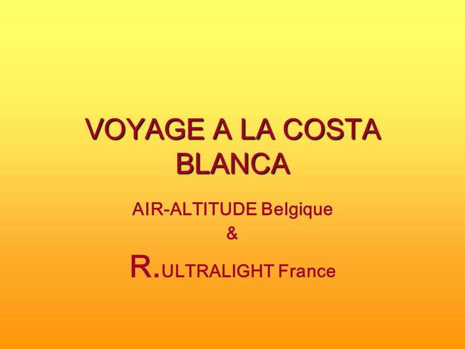 VOYAGE A LA COSTA BLANCA AIR-ALTITUDE Belgique & R. ULTRALIGHT France