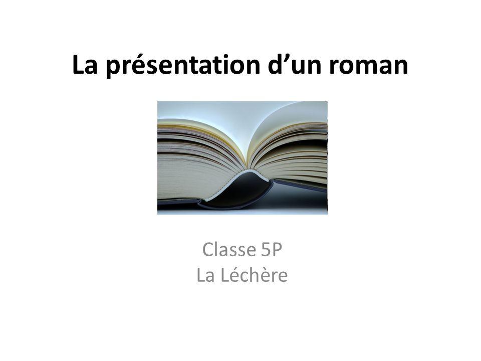 La présentation dun roman Classe 5P La Léchère