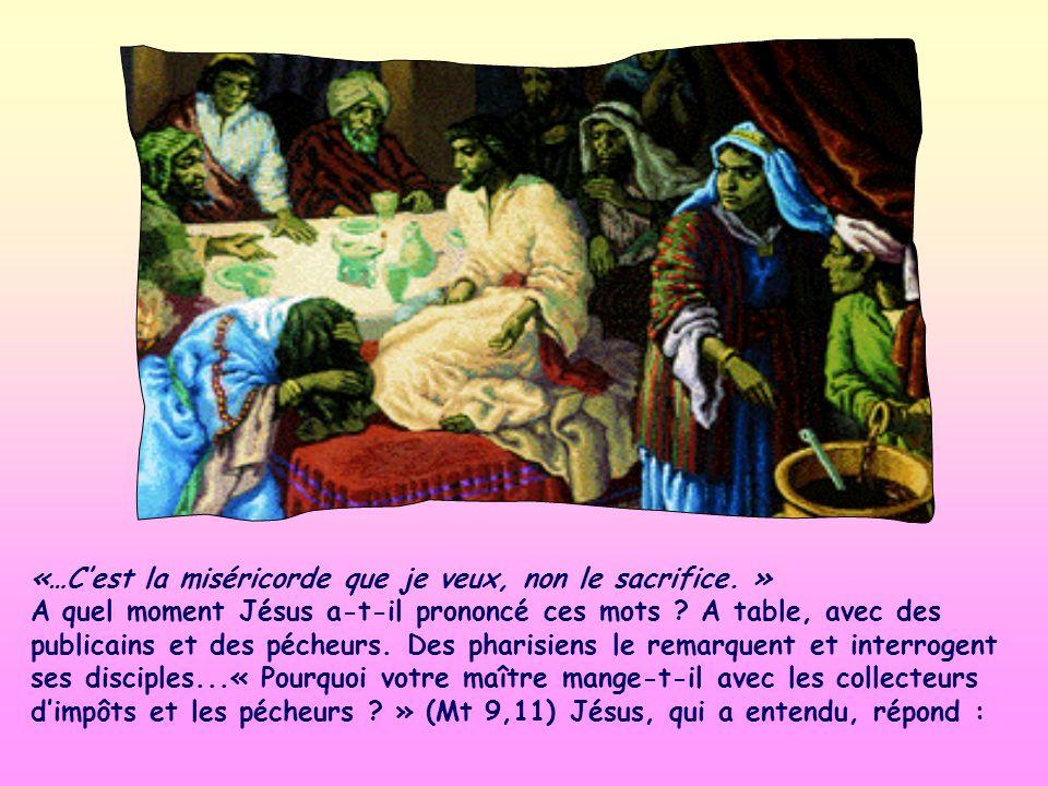 «…Cest la miséricorde que je veux, non le sacrifice.