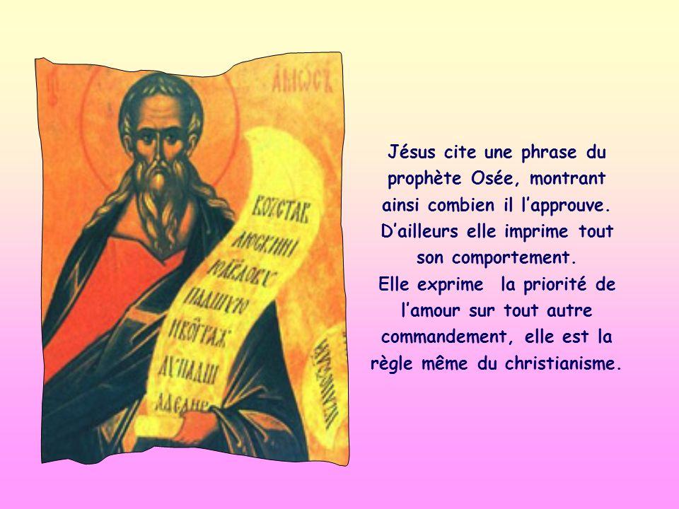 Jésus cite une phrase du prophète Osée, montrant ainsi combien il lapprouve.